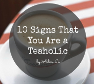10 Signs That You Are a Teaholic