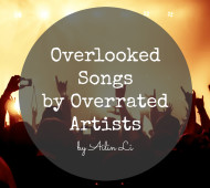 Overlooked songs by overrated artists