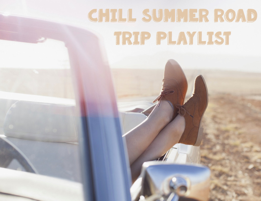 Chill Summer Road Trip Playlist Youth Are Awesome