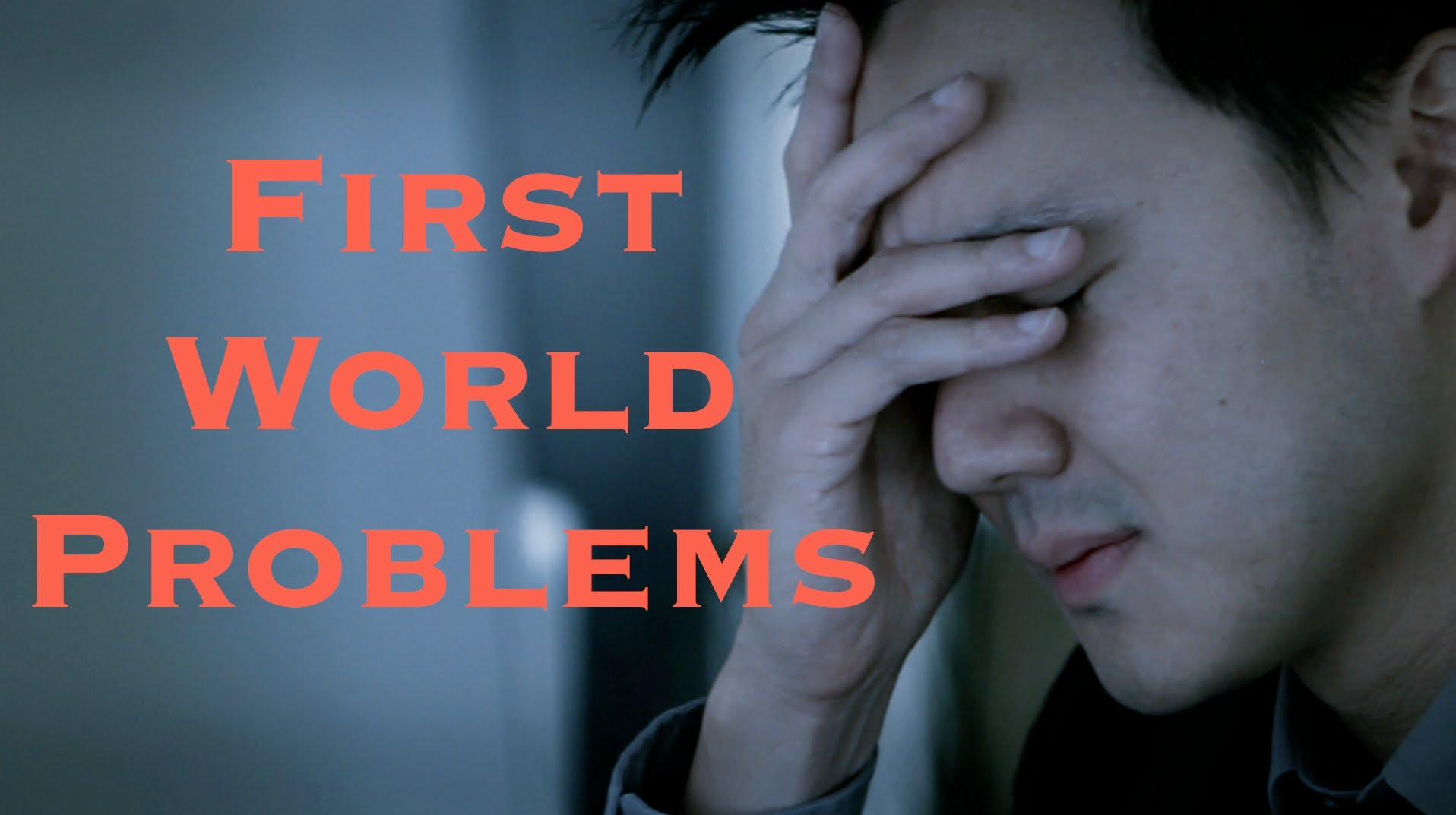 9 moronic first world problems