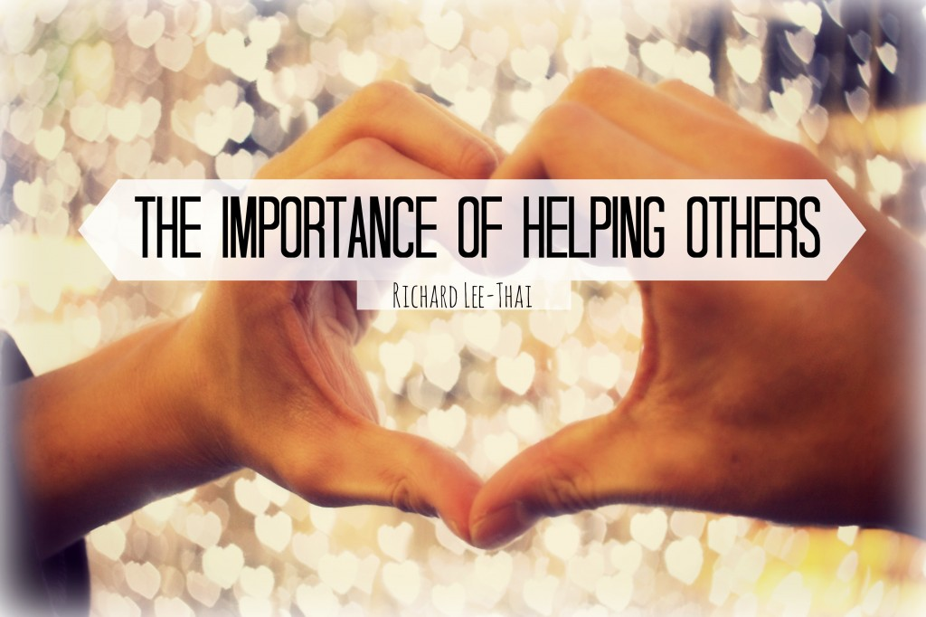 the importance of helping others youth are awesome if you help others they will help you back