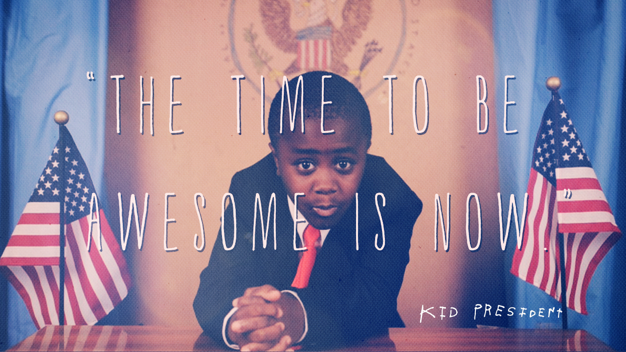 Kid President Make The World More Awesome